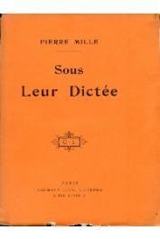 MILLE Pierre - Sous leur dictée