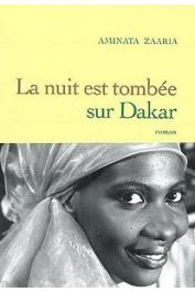 ZAARIA Aminata (pseudo de DIEYE Aminata Sophie) - La nuit est tombée sur Dakar