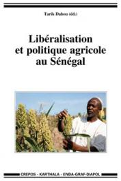 DAHOU Tarik (éditeur) - Libéralisation et politique agricole au Sénégal
