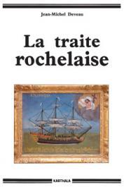 DEVEAU Jean-Michel - La traite rochelaise