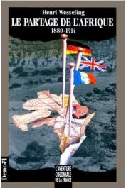 WESSELING Henri - Le partage de l'Afrique (1880-1914)