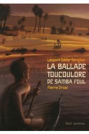 SENGHOR Léopold Sedar, DROAL Pierre (illustrations) - La ballade Toucoulore de Samba Foul