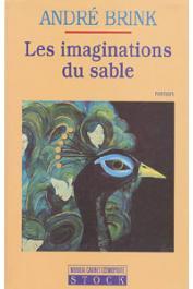 BRINK André - Les imaginations du sable