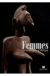 FALGAYRETTES-LEVEAU Christiane (sous la direction de) - Femmes dans les Arts d'Afrique. [exposition, Musée Dapper, Paris, 10 octobre 2008-20 juillet 2009]