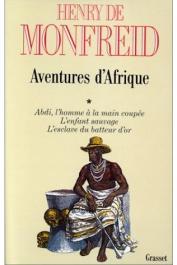MONFREID Henry de - Aventures d'Afrique. Tome 1