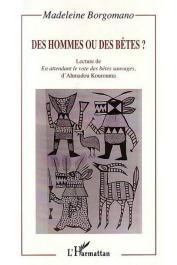 BORGOMANO Madeleine - Des hommes ou des bêtes ? Lecture de En attendant le vote des bêtes sauvages d'Ahmadou Kourouma