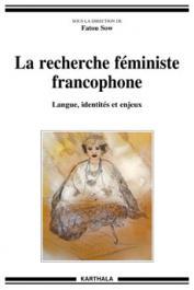 SOW Fatou (sous la direction de) - La recherche féministe francophone. Langue, identités et enjeux