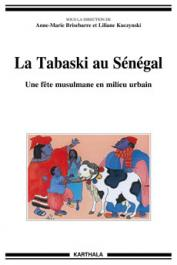 BRISEBARRE Anne-Marie, KUCZYNSKI Liliane - La Tabaski au Sénégal. Une fête musulmane en milieu urbain