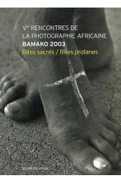 V eme Rencontres de la photographie africaine - Bamako 2003 : Rites sacrés, rites profanes