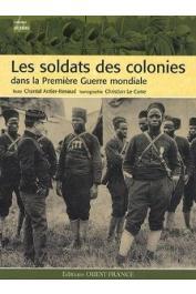 ANTIER-RENAUD Chantal (textes), LE CORRE Christian (iconographie) - Les soldats des colonies dans la Première Guerre mondiale