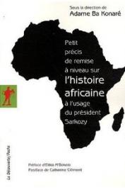 BA KONARE Adame (sous la direction de) - Petit précis de remise à niveau sur l'histoire africaine à l'usage du Président Sarkozy
