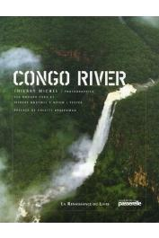MICHEL Thierry (photographies), MUDABA YOKA André et NDAYWEL è NZIEM Isidore (textes) - Congo River