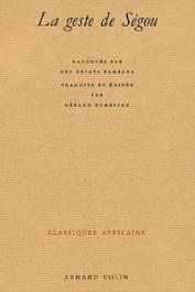 La geste de Ségou racontée par des griots bambara; traduite et éditée par G. Dumestre