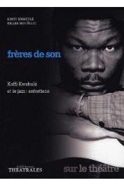 KWAHULE Koffi, MOUËLLIC Gilles - Frères de son: Koffi Kwahulé et le jazz. Entretiens avec Gilles Mouëllic