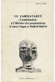 Etudes Nigériennes - 45, GADO Boubé - Le Zarmatarey, contribution à l'histoire des populations d'entre Niger et Dallol Mawri