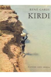 GARDI René - Kirdi. Parmi les peuplades paiennes des monts et des marais du Nord Cameroun