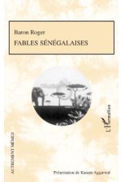 ROGER (Mr. Le Baron), KUSUM AGGARWAL (présentation de) - Fables sénégalaises