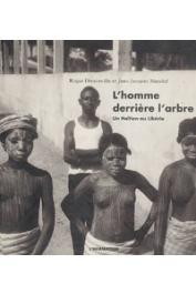 DORSINVILLE Roger, MANDEL Jean-Jacques - L'homme derrière l'arbre. Un haïtien au Libéria