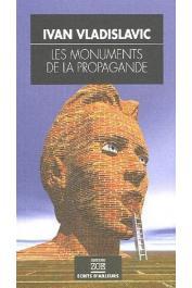 VLADISLAVIC Ivan - Les monuments de la propagande