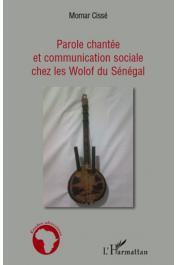 CISSE Momar - Parole chantée et communication sociale chez les wolof du Sénégal