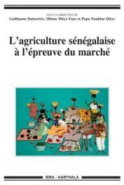 DUTEURTRE Guillaume, DIEYE FAYE Mbène, NOUHINE DIEYE Papa (sous la direction de) - L'agriculture sénégalaise à l'épreuve du marché