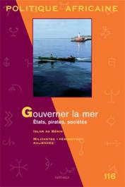Politique Africaine - 116 / Gouverner la mer. Etats, pirates, sociétés