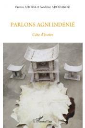 ADOUAKOU Sandrine, AHOUA Firmin - Parlons Agni Indénié