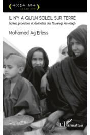 AG ERLESS Mohamed - Il n'y a qu'un soleil sur terre. Contes, proverbes et devinettes des Touaregs Kel-Adagh