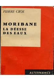 CROS Pierre - Moribane, la déesse des eaux