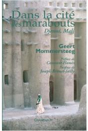 MOMMERSTEEG Geert - Dans la cité des marabouts, Djenné, Mali