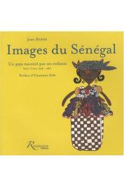 BARDE Jean - Images du Sénégal: Un pays raconté par ses enfants. Saint-louis, 1956-1960