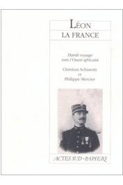 SCHIARETTI Christian, MERCIER Philippe - Leon la France, hardi voyage vers l'ouest africain (Angers, CDN, 14 novembre 1989)