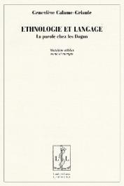 CALAME-GRIAULE Geneviève - Ethnologie et langage: la parole chez les Dogon. 3 eme édition revue et corrigée