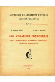 BALANDIER Georges, PAUVERT J.-Cl. - Les villages gabonais. Aspects démographiques, économiques, sociologiques. Projets de modernisation