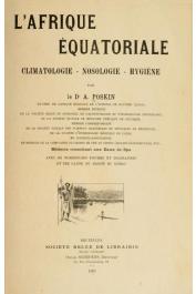 POSKIN A., (docteur) - L'Afrique équatoriale. Climatologie - Nosologie - Hygiène