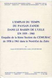HUYSECOM-WOLTER Claudine, ANNAERT-BRUDER Andrée - L'emploi du temps du paysan Zandé dans le bassin de l'Uélé en 1959-1960. Enquête de la 8ème Section du CEMUBAC de 1958 à 1961 dans le nord-Est du Zaïre
