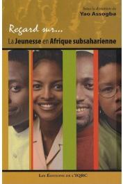 ASSOGBA Yao, NIANG Abdoulaye, MUTOMBO Jean-Paul et Alia (édteurs) -  Regard sur… La jeunesse en Afrique subsaharienne
