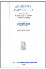 SALAZAR Philippe-Joseph (édition sous la direction de) - Amnistier l'apartheid. Travaux de la Commission Vérité et réconciliation sous la direction de Desmond Tutu, prix Nobel de la Paix