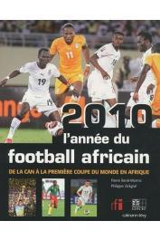 RENE-WORMS Pierre, ZICKGRAF Philippe - 2010, l'année du football africain: De la CAN à la première coupe du monde en Afrique