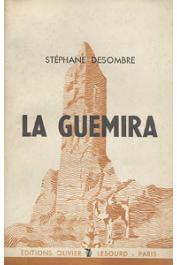 DESOMBRE Stéphane - La Guémira. Mission Alger-Lac Tchad 1937 (édition de 1944)