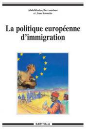 BERRAMDANE Abdelkhaleq, ROSSETTO Jean - La politique européenne de l'immigration