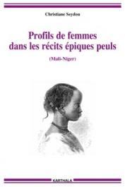 SEYDOU Christiane - Profils de femmes dans les récits épiques peuls (Mali-Niger)