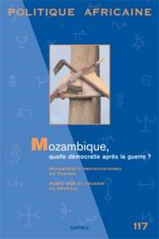 Politique Africaine - 117 / Mozambique, quelle démocratie après la guerre ?