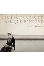 HUGUIER Françoise, CRESSOLE Michel - Sur les traces de l'Afrique fantôme