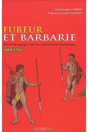 LANNI Dominique (textes sélectionnés et présentés par) - Fureur et barbarie: récits de voyageurs chez les Cafres et les Hottentots (1665-1721)
