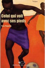PINGUILLY Yves - Celui qui voit avec ses pieds