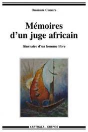 CAMARA Ousmane - Mémoires d'un juge africain. Itinéraire d'un homme libre