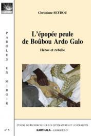 L'Epopée peule de Boûbou Ardo Galo - Christiane Seydou