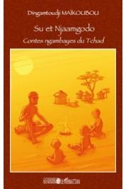 MAIKOUBOU Dingamtoudji, LAINE Florent  - Su et Njaamgodo. Contes ngambayes du Tchad