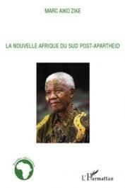 AIKO ZIKE Marc - La nouvelle Afrique du Sud post-apartheid
